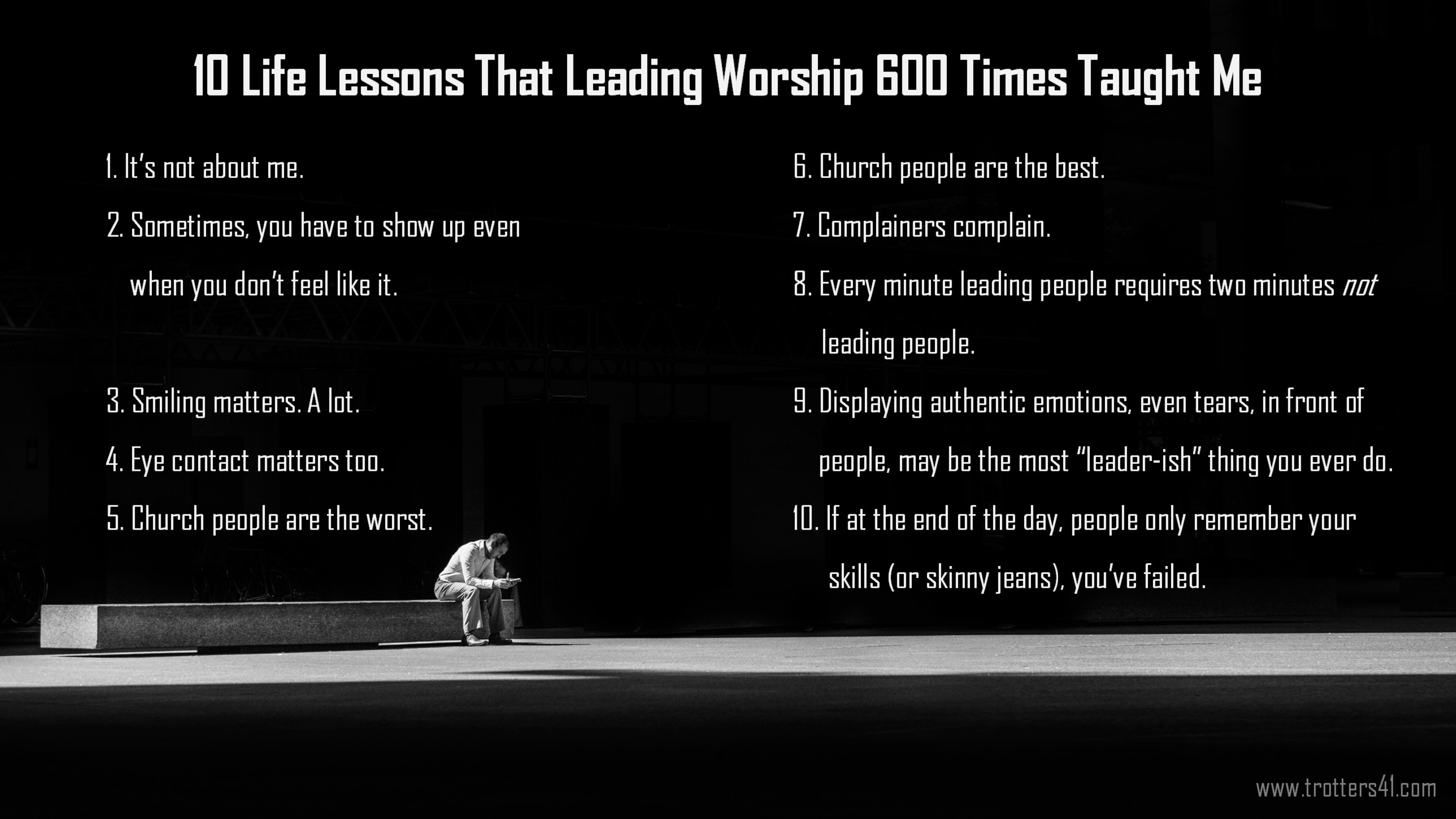 10 Life Lessons that leading worship 600 times taught me